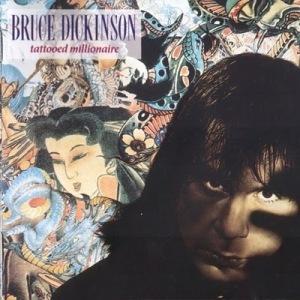 "Bruce Dickinson Tattooed Millionare HD ""Tattooed Millionaire"" is the first"