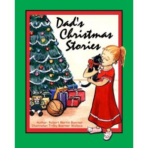 Dad's Christmas Stories, written by Robert Martin Boerner and illustrated by